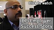 IEP/Employer Success Story | Interviews